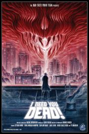 I NEED YOU DEAD POSTER