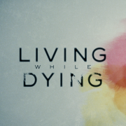 LIVING WHILE DYING POSTER